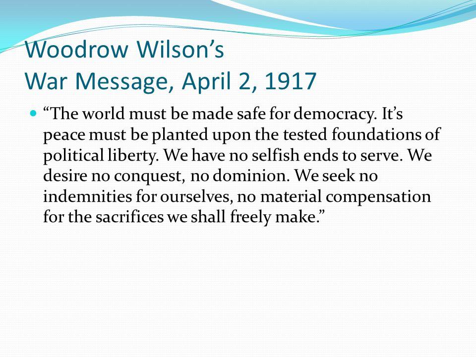 Woodrow Wilson's War Message, April 2, 1917