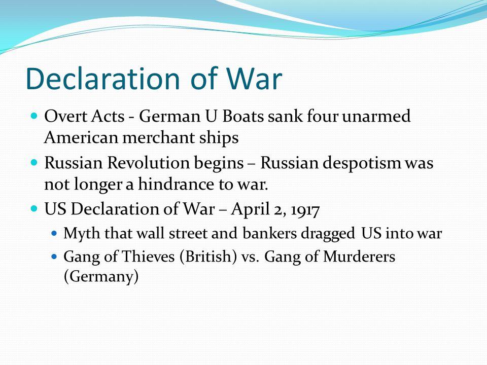 Declaration of War Overt Acts - German U Boats sank four unarmed American merchant ships.