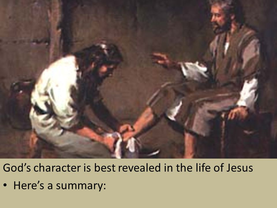 God's character is best revealed in the life of Jesus
