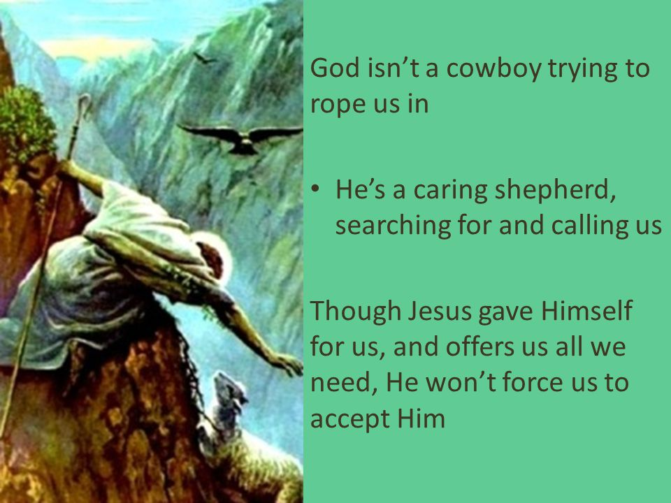 God isn't a cowboy trying to rope us in