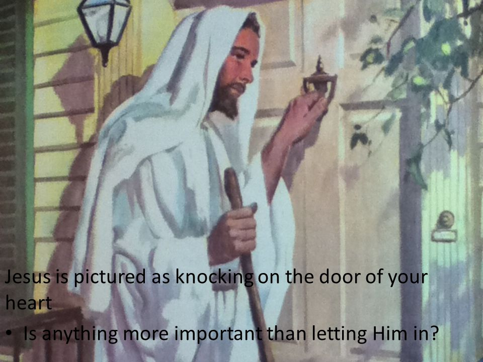 Jesus is pictured as knocking on the door of your heart
