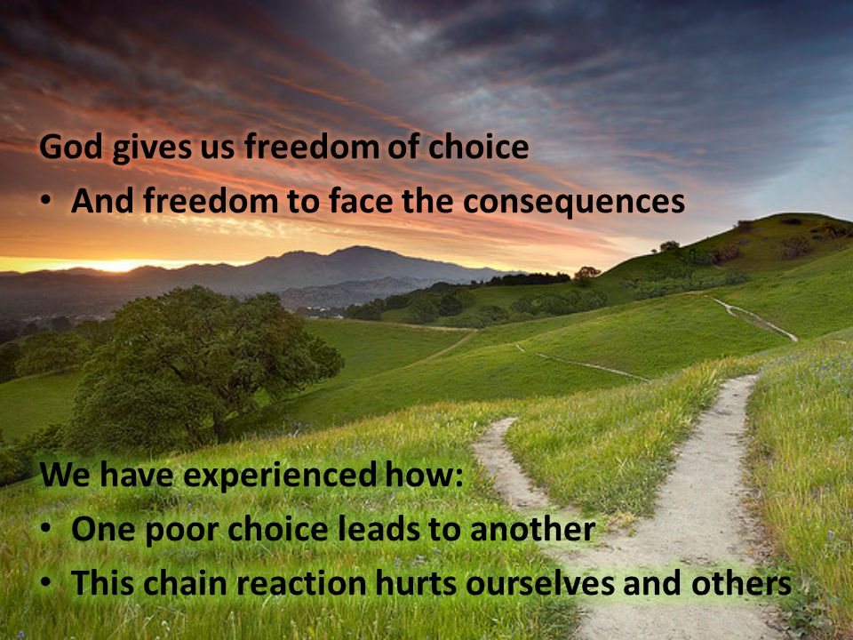 God gives us freedom of choice