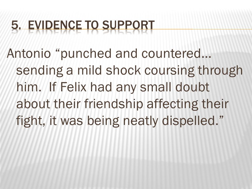 5. Evidence to support
