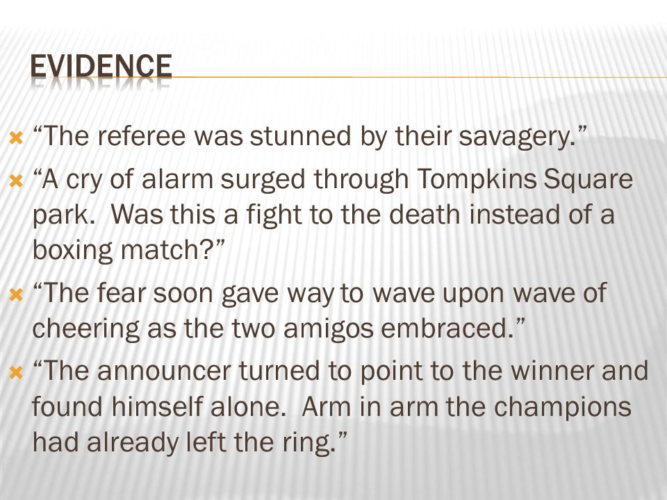 EVIDENCE The referee was stunned by their savagery.