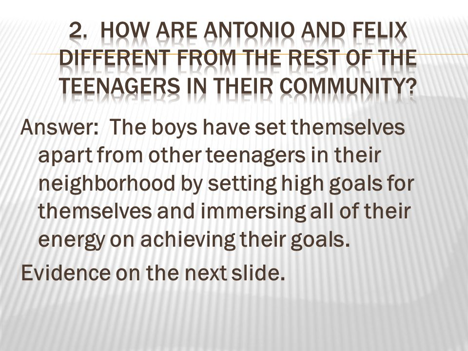2. How are Antonio and Felix different from the rest of the teenagers in their community