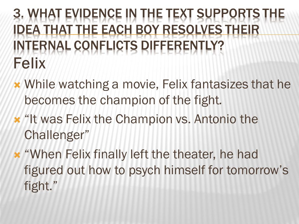 3. What evidence in the text supports the idea that the each boy resolves their internal conflicts differently