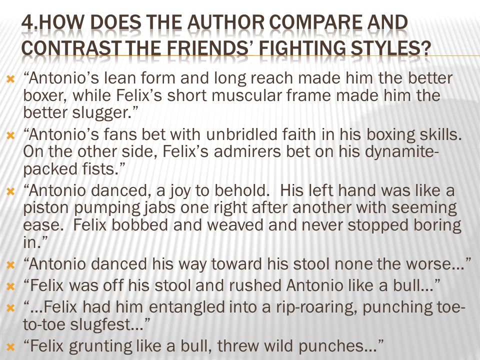 4.How does the author compare and contrast the friends' fighting styles