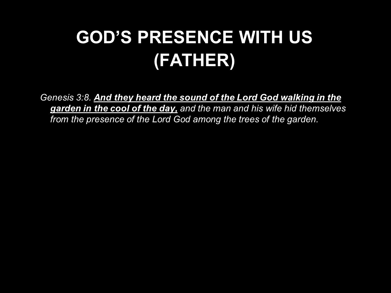 GOD'S PRESENCE WITH US (FATHER)