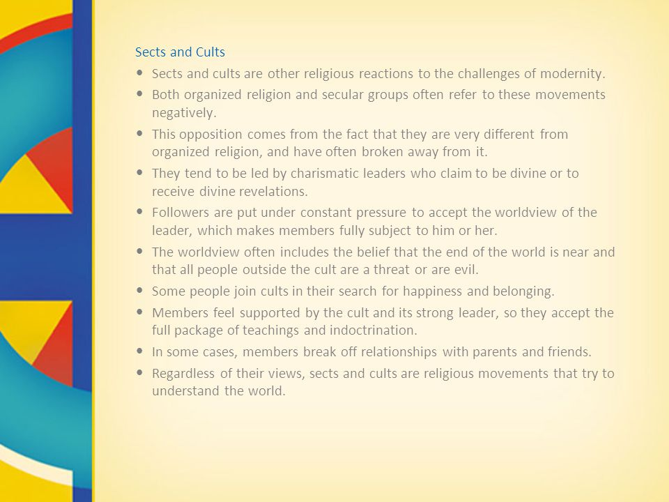 Sects and Cults Sects and cults are other religious reactions to the challenges of modernity.