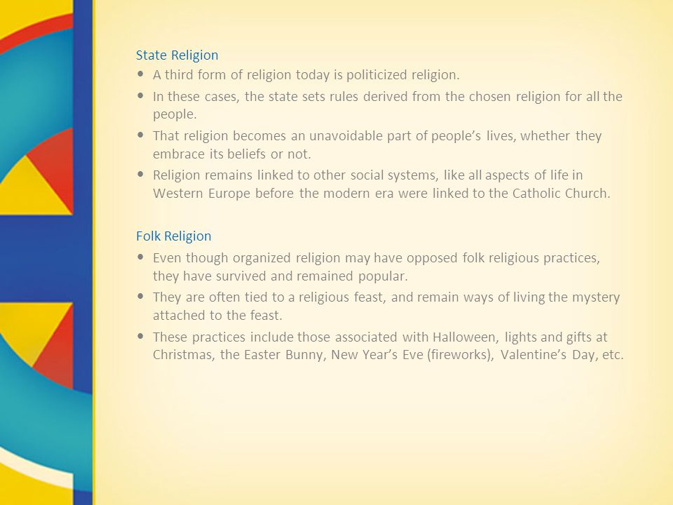 State Religion A third form of religion today is politicized religion.