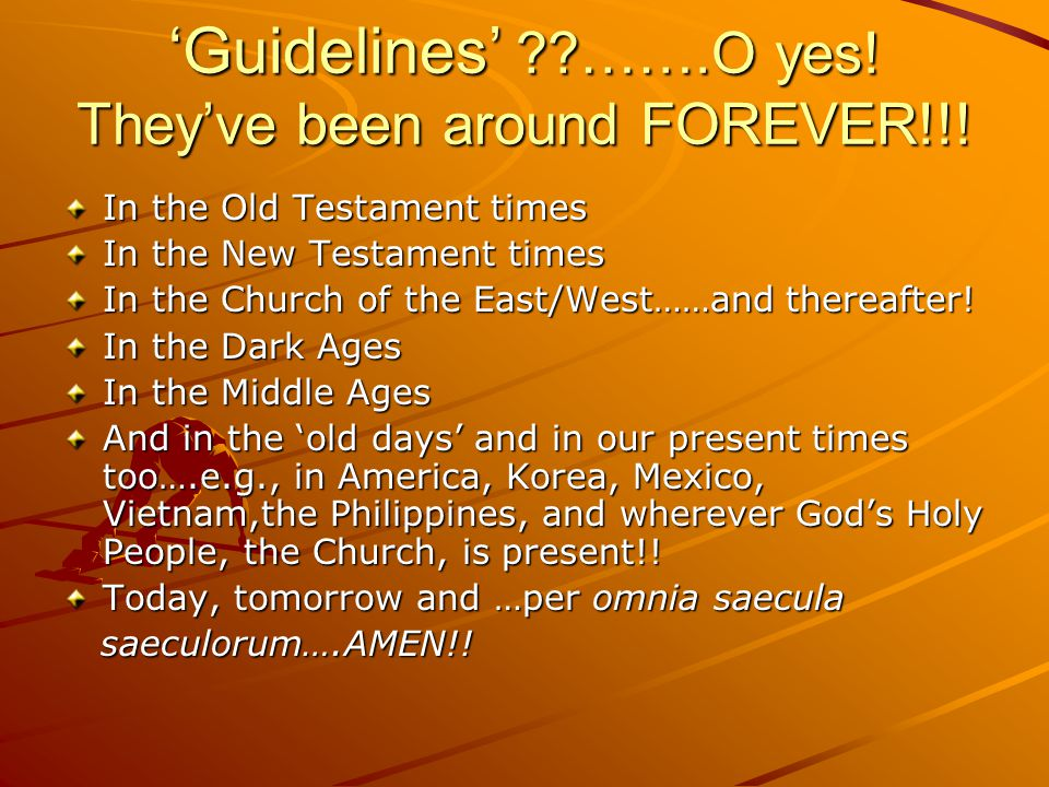 'Guidelines' …….O yes! They've been around FOREVER!!!