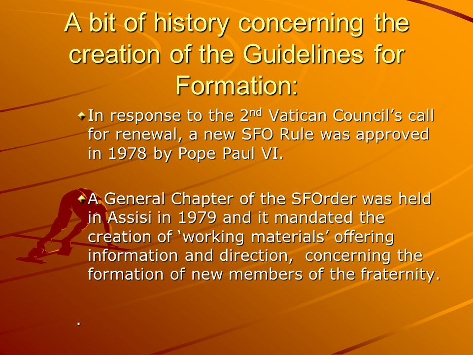 A bit of history concerning the creation of the Guidelines for Formation: