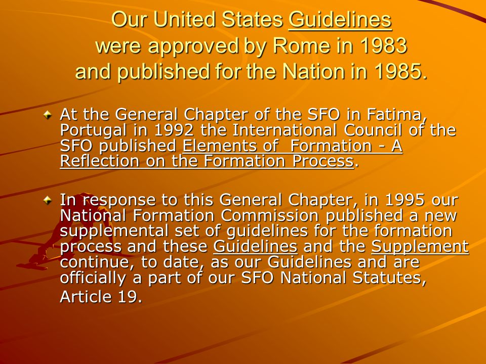 Our United States Guidelines were approved by Rome in 1983 and published for the Nation in 1985.