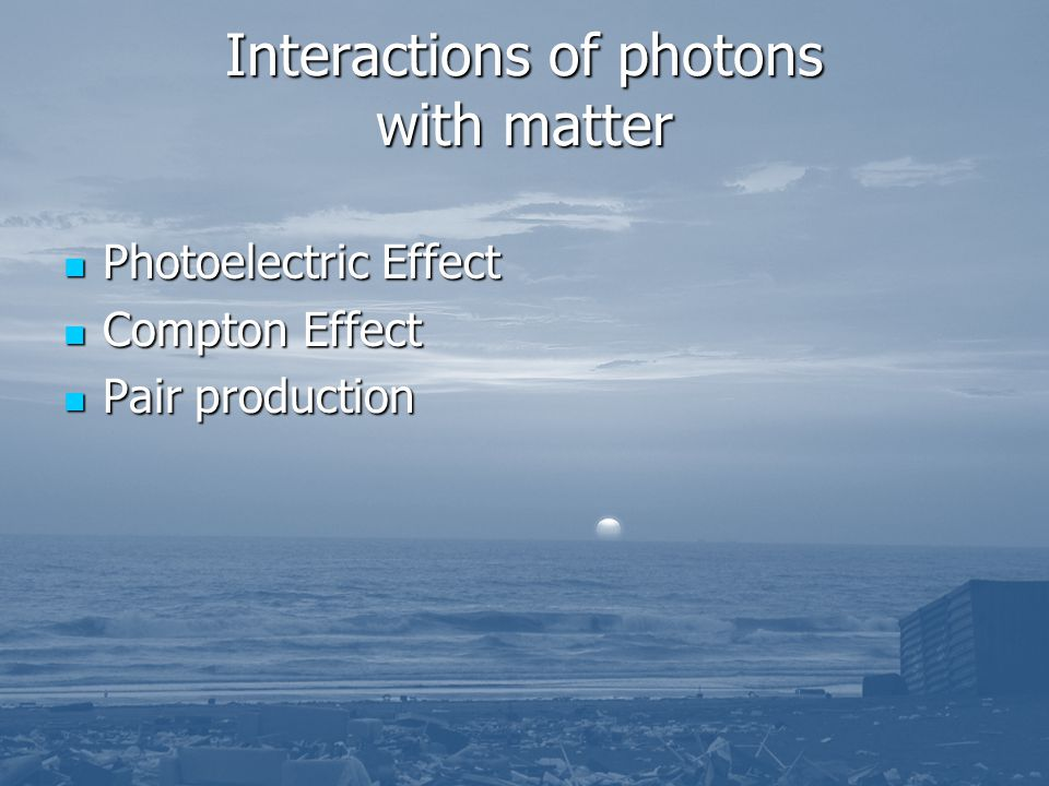 Interactions of photons with matter