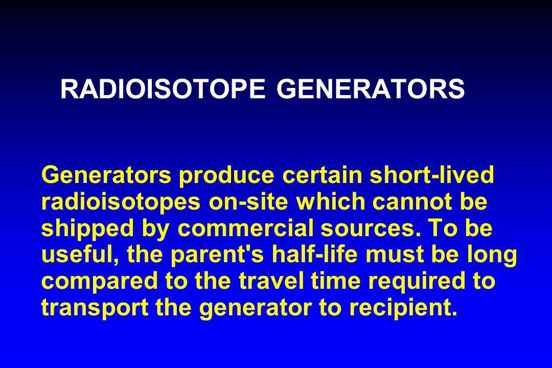 RADIOISOTOPE GENERATORS