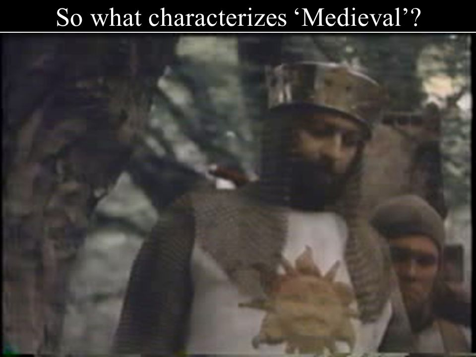 So what characterizes 'Medieval'
