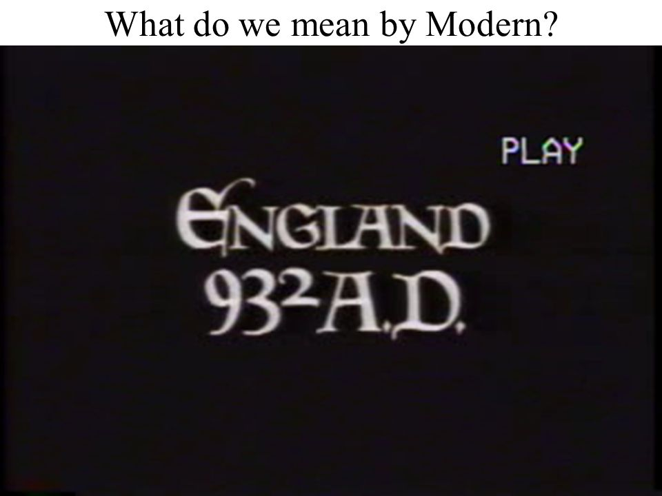 What do we mean by Modern