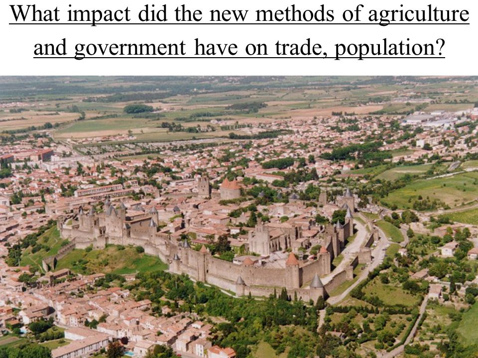 What impact did the new methods of agriculture and government have on trade, population