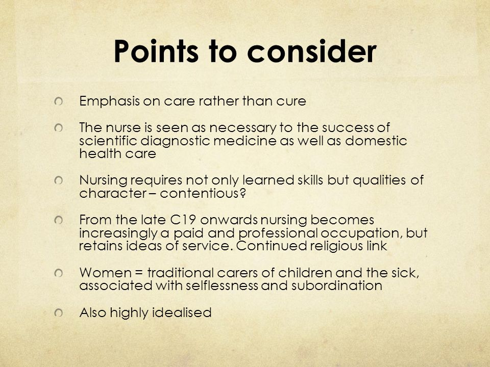 Points to consider Emphasis on care rather than cure
