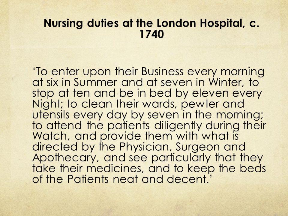 Nursing duties at the London Hospital, c