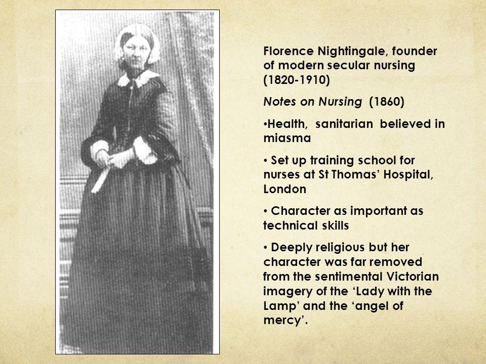 Florence Nightingale, founder of modern secular nursing (1820-1910)
