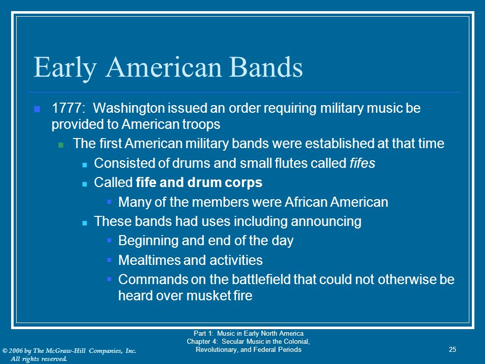 Early American Bands 1777: Washington issued an order requiring military music be provided to American troops.