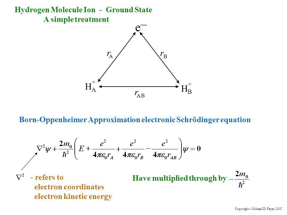 – e r H Hydrogen Molecule Ion - Ground State A simple treatment