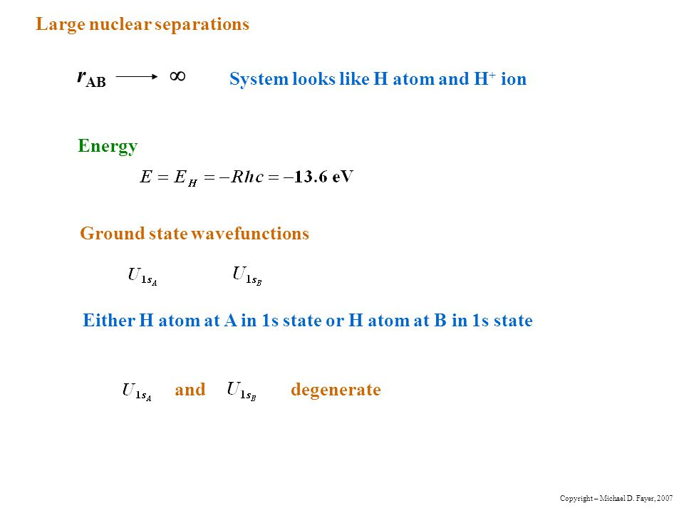 rAB  Large nuclear separations System looks like H atom and H+ ion