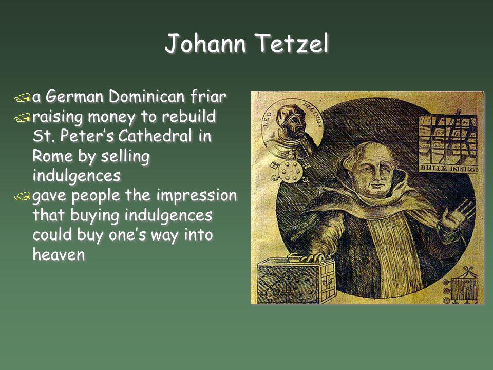 Johann Tetzel a German Dominican friar