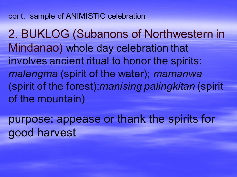 purpose: appease or thank the spirits for good harvest