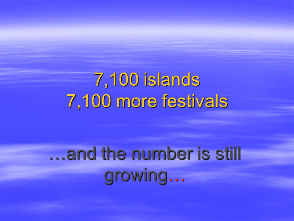 7,100 islands 7,100 more festivals