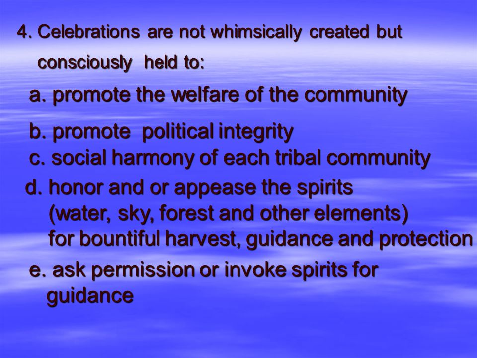 4. Celebrations are not whimsically created but consciously held to: