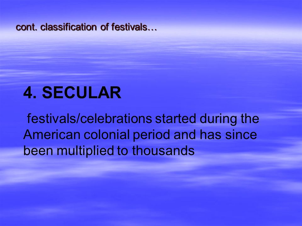 cont. classification of festivals…