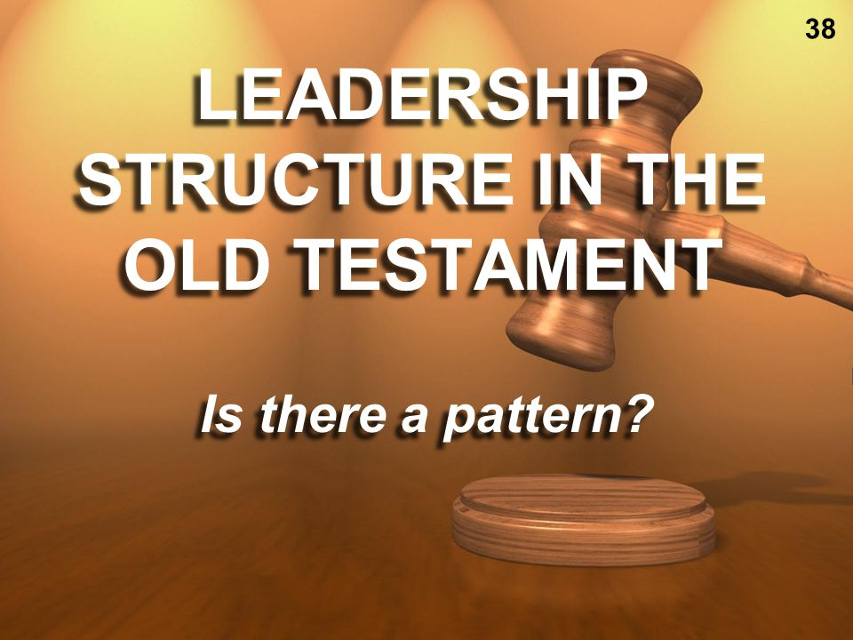 LEADERSHIP STRUCTURE IN THE OLD TESTAMENT