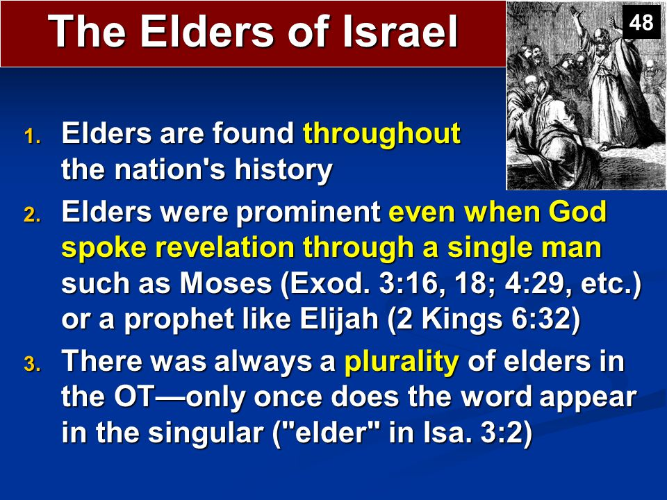 The Elders of Israel Elders are found throughout the nation s history