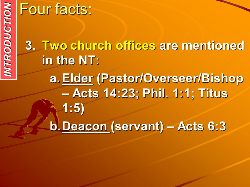 Four facts: Two church offices are mentioned in the NT: