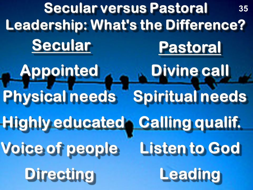 Secular versus Pastoral Leadership: What s the Difference