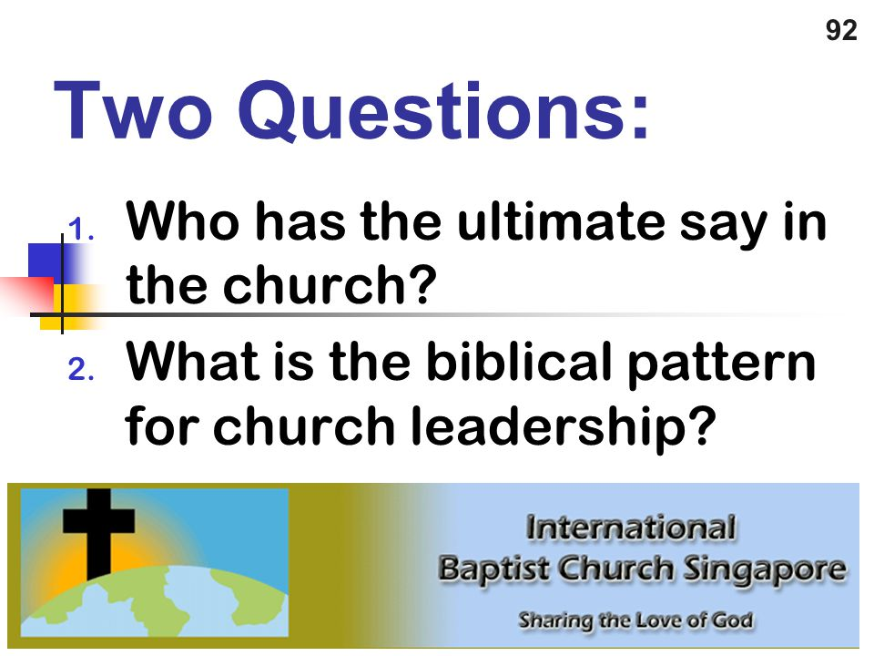 Two Questions: Who has the ultimate say in the church