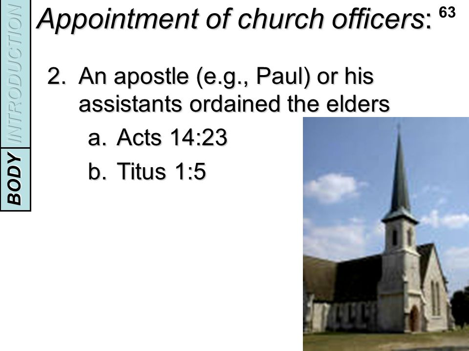 Appointment of church officers: