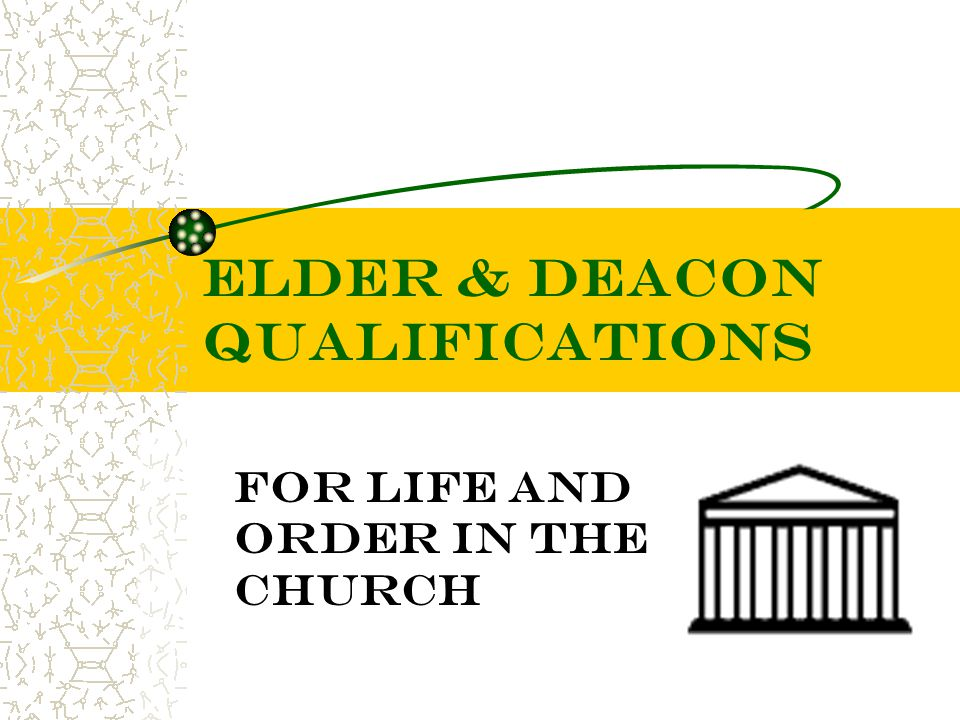 Elder & DEACON Qualifications