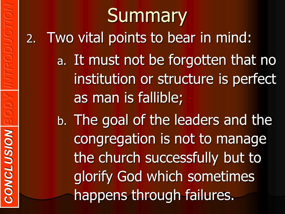 Summary Two vital points to bear in mind: