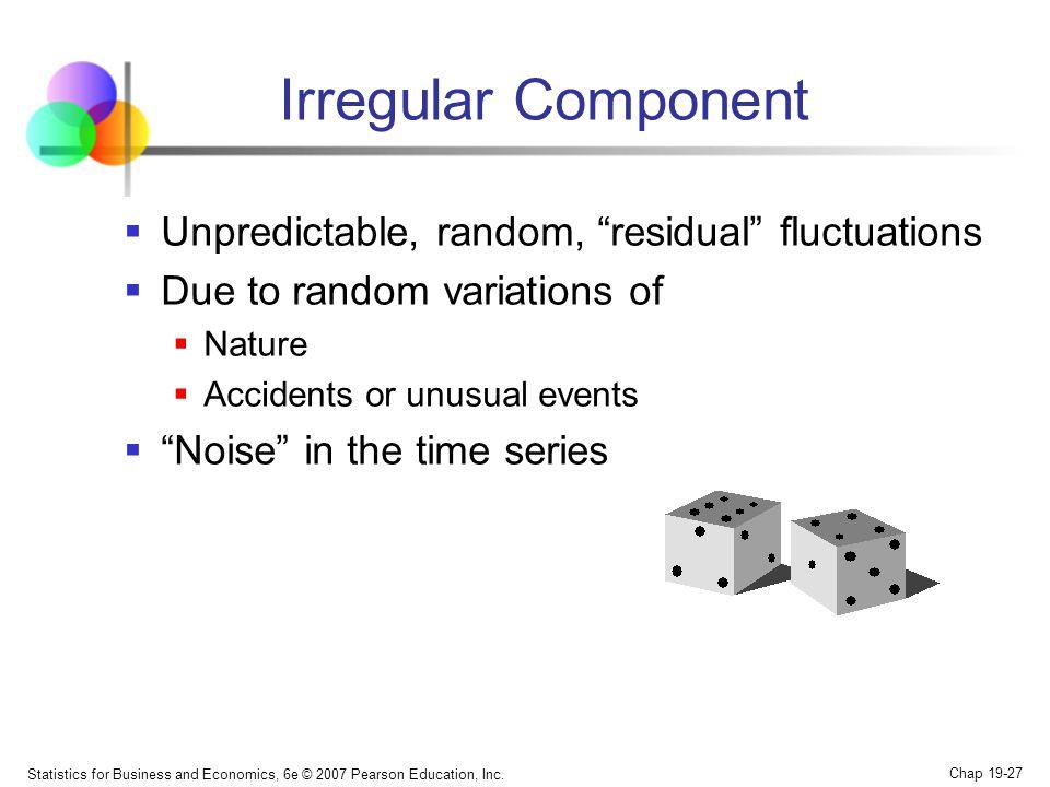 Irregular Component Unpredictable, random, residual fluctuations