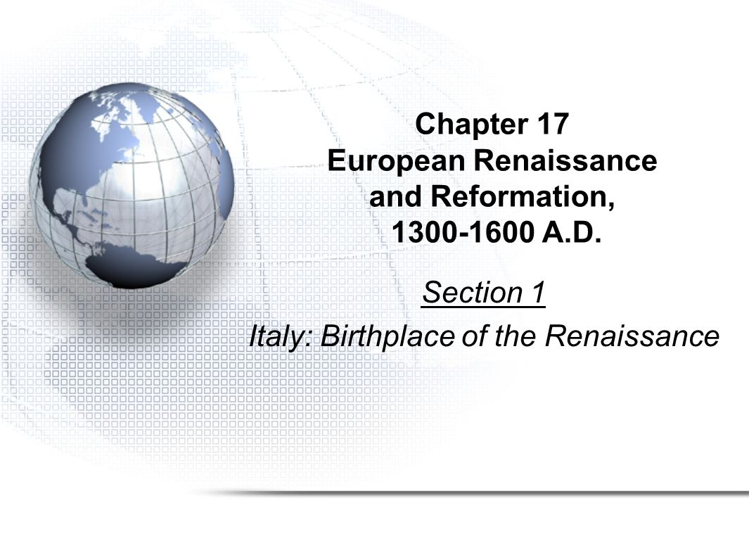 Chapter 17 European Renaissance and Reformation, 1300-1600 A.D.