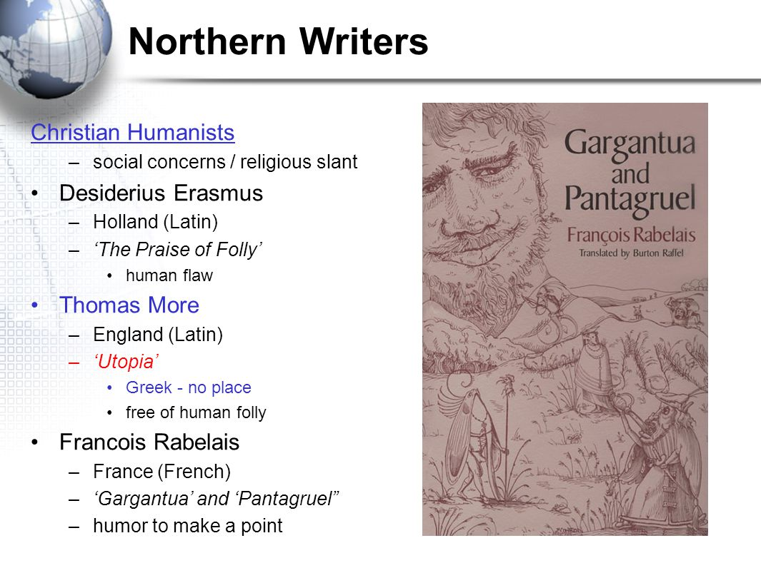 Northern Writers Christian Humanists Desiderius Erasmus Thomas More