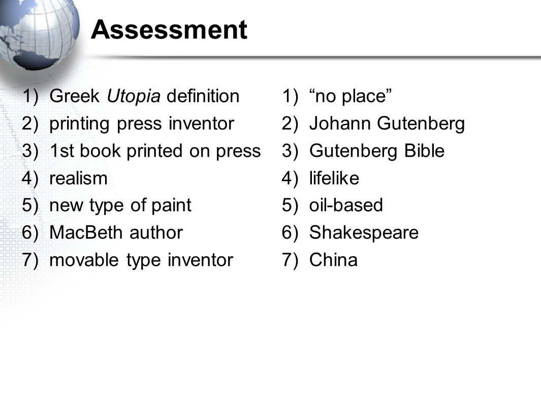 Assessment 1) Greek Utopia definition 2) printing press inventor
