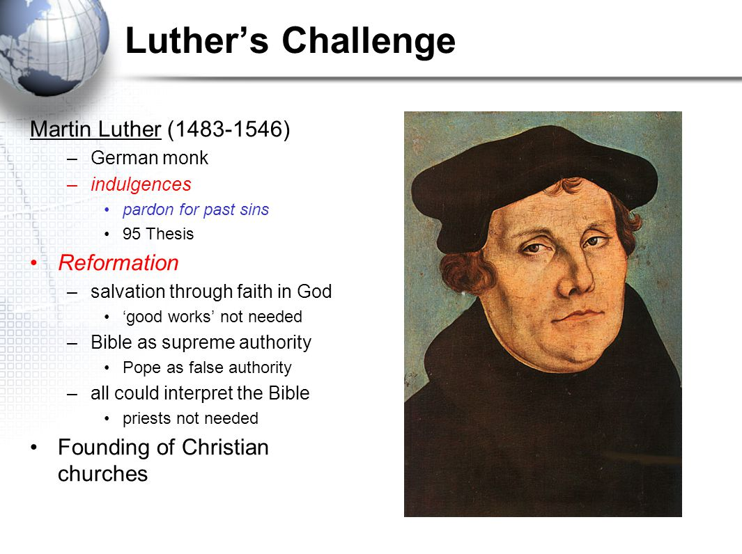 Luther's Challenge Martin Luther (1483-1546) Reformation