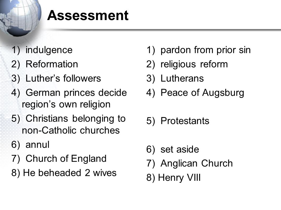 Assessment 1) indulgence 2) Reformation 3) Luther's followers