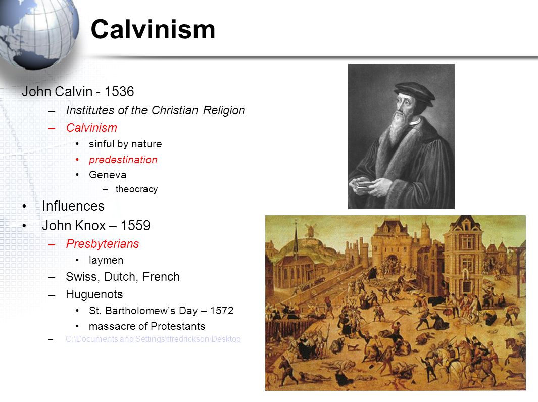 Calvinism John Calvin - 1536 Influences John Knox – 1559