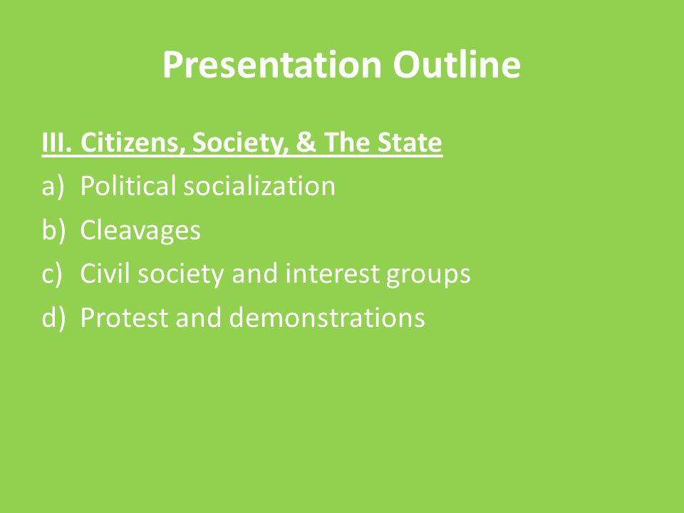 Presentation Outline III. Citizens, Society, & The State