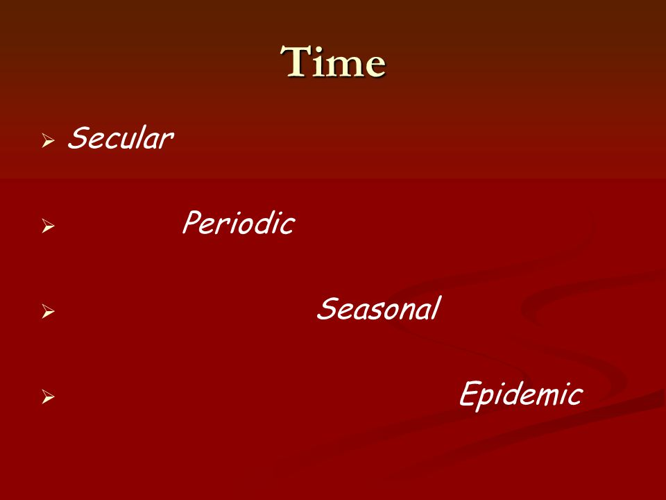 Time Secular Periodic Seasonal Epidemic